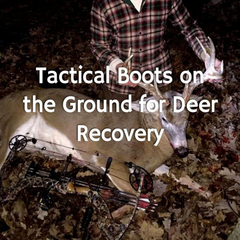 Tactical Boots on the Ground for Deer Recovery