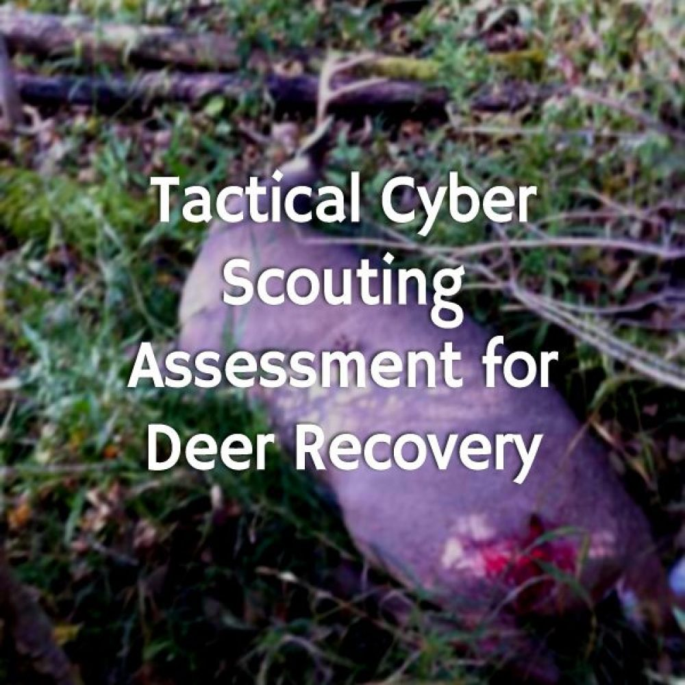 Tactical Cyber Scouting Assessment for Deer Recovery