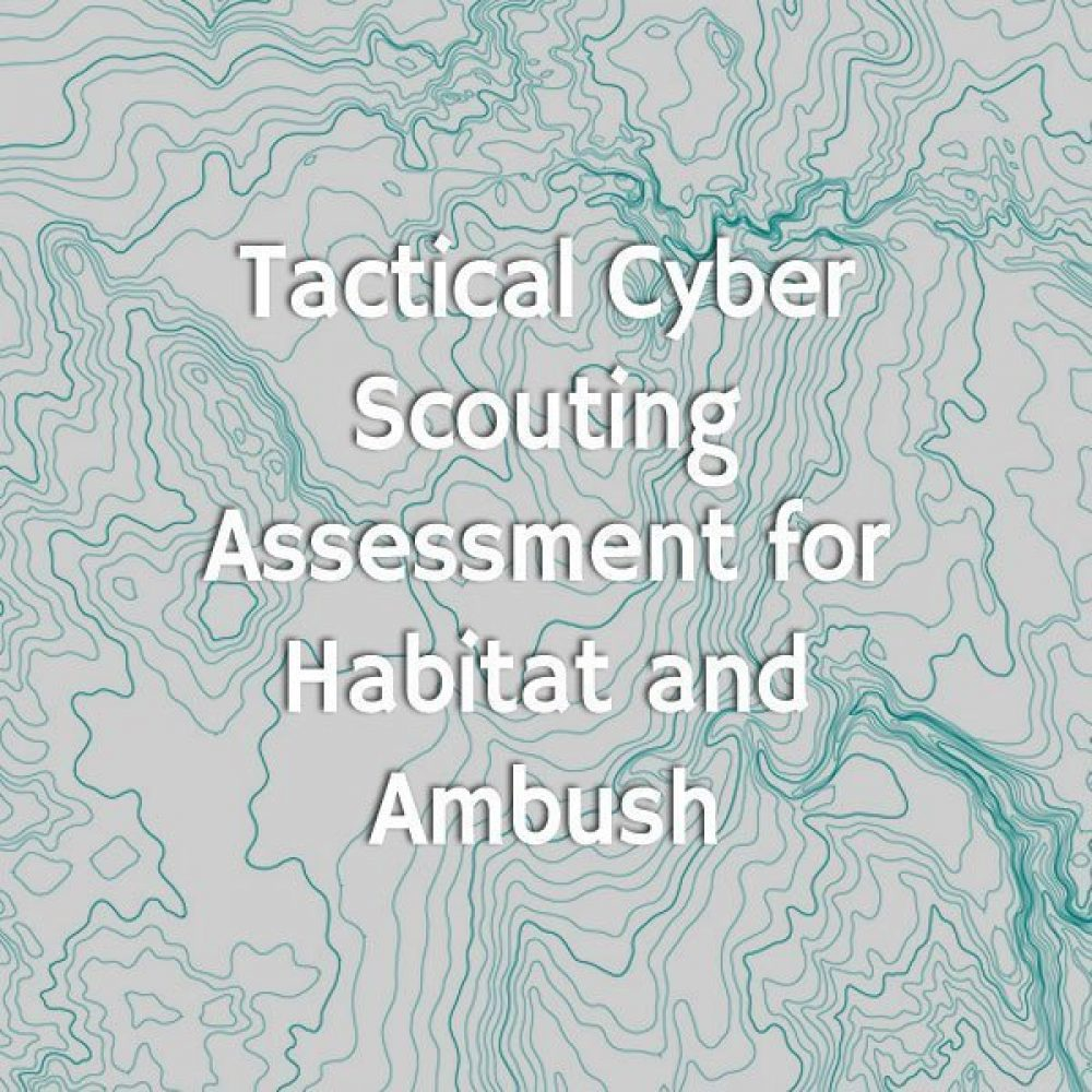 Tactical Cyber Scouting Assessment for Habitat and Ambush